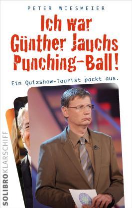 Ich war Günther Jauchs Punching-Ball!