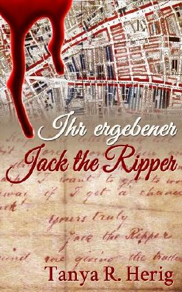 Ihr ergebener Jack the Ripper