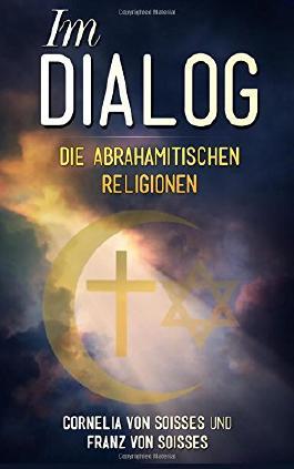 Im Dialog: Die abrahamitischen Religionen