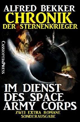Im Dienst des Space Army Corps (Chronik der Sternenkrieger): Zwei Extra Romane - Sonderausgabe