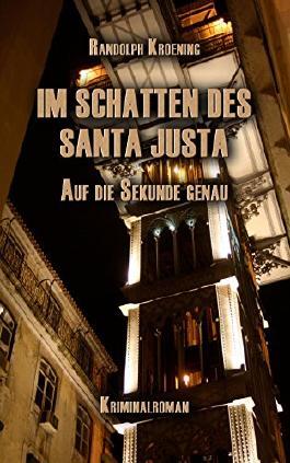 Im Schatten des Santa Justa: Auf die Sekunde genau