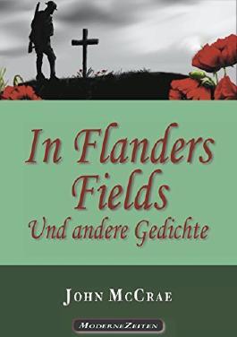 In Flanders Fields (Originalversion & deutsche Übersetzung) und andere Gedichte (Originalversionen) (illustriert)