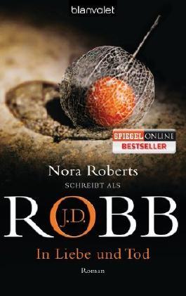 In Liebe und Tod: Eve Dallas 23. Fall von Robb. J.D. (2012) Taschenbuch