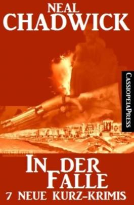 In der Falle - 7 neue Kurz-Krimis (Kurzgeschichten)