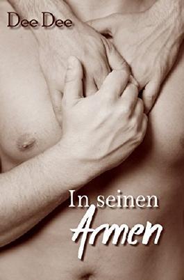 In seinen Armen: Gay Romance
