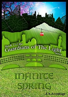 Infinite Spring (Guardians of The Light Book 2)