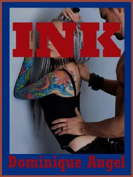 Ink: A Very Rough Double Penetration Erotica Story (Very Rough Anal Sex Erotica Stories (4))