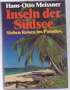 Inseln der Südsee. Sieben Reisen ins Paradies