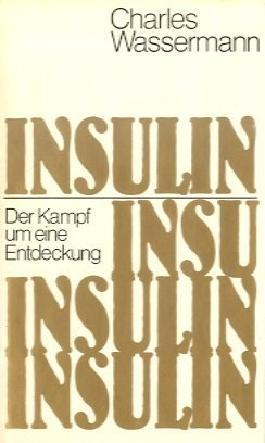 Insulin - Der Kampf um eine Entdeckung