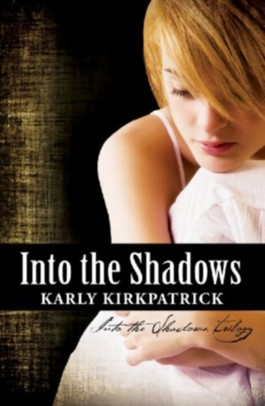Into the Shadows (Book 1 of the Into the Shadows Trilogy)