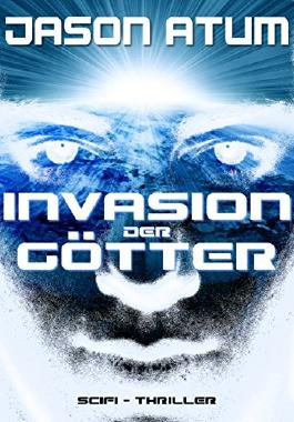 Invasion der Götter: Science-Fiction-Thriller
