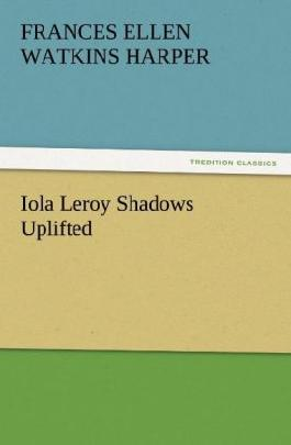 Iola Leroy Shadows Uplifted