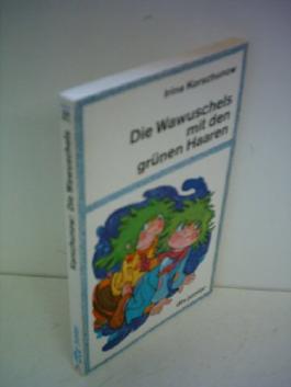 Irina Korschunow: Die Wawuschels mit den grünen Haaren [paperback]