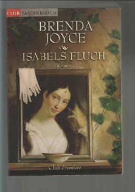 Isabels Fluch : Roman. Aus dem Amerikan. von Katharina Volk, Club-Taschenbuch