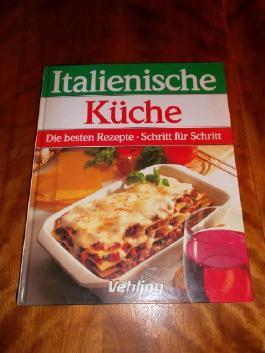 Italienische Küche. Die besten Rezepte Schritt für Schritt von ...