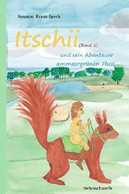 Itschii und sein Abenteuer am meergrünen Fluss