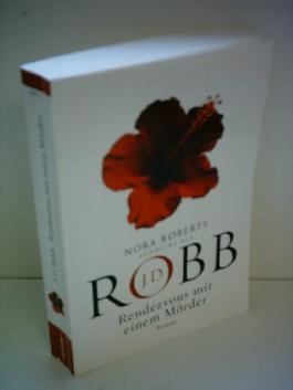 J.D. Robb: Rendezvous mit einem Mörder