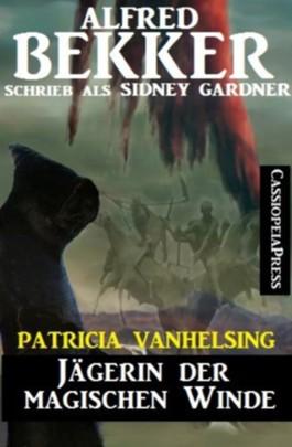 Jägerin der magischen Winde (Patricia Vanhelsing, die Jägerin der Nacht)
