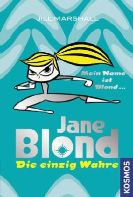 Jane Blond - Die einzig Wahre