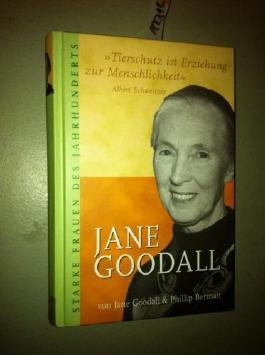 Jane Goodall - Tierschutz ist Erziehung zur Menschlichkeit (Starke Frauen des Jahrhunderts)