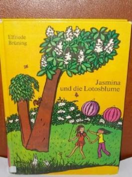 Jasmina und die Lotosblume Elfriede Brüning. Ill. von Hille Blumfeldt-Albertus
