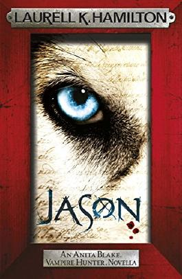 Jason (An Anita Blake, Vampire Hunter, novella) (Anita Blake Vampire Hunter Book 23)