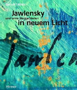 Jawlensky und seine Weggefährten in neuem Licht