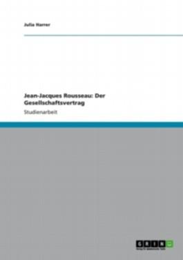 Jean-Jacques Rousseau: Der Gesellschaftsvertrag