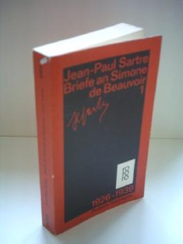 Jean-Paul Sartre: Briefe an Simone de Beauvoir 1 (1929-1939)