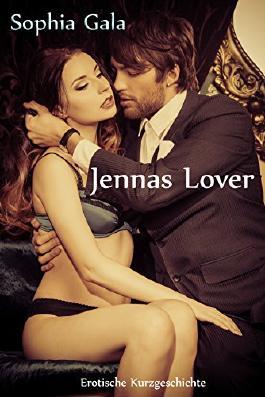 Jennas Lover: Erotische Kurzgeschichte