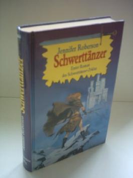 Jennifer Roberson: Schwerttänzer - Erster Roman des Schwerttänzer-Zyklus