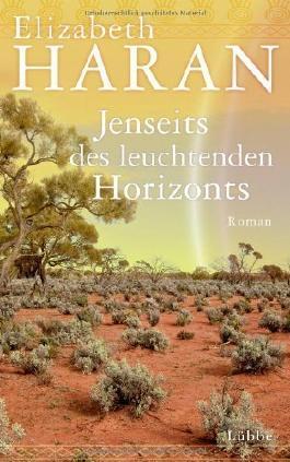 Jenseits des leuchtenden Horizonts: Roman von Haran. Elizabeth (2013) Gebundene Ausgabe