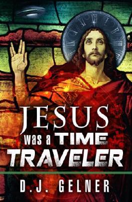 Jesus Was a Time Traveler (WATT Book 1)