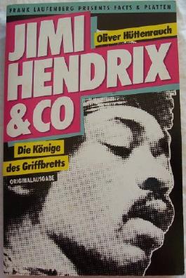 Jimi Hendrix und Co. Die Könige des Griffbretts.