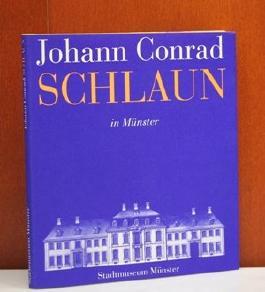 Johann Conrad Schlaun in Münster : Ausstellung Stadtmuseum Münster 4. April 1995 bis 5. November 1995.