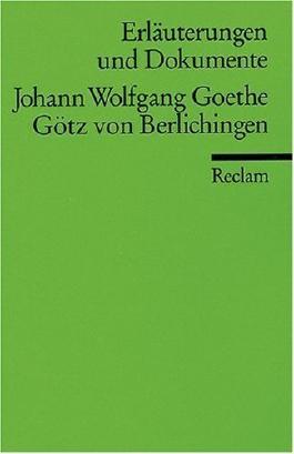 Johann Wolfgang Goethe, Götz von Berlichingen. Reclams Universal-Bibliothek Nr. 8122 : Erläuterungen und Dokumente ; 315008122X