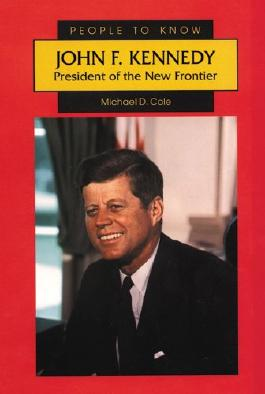 John F. Kennedy: President of the New Frontier (People to Know)