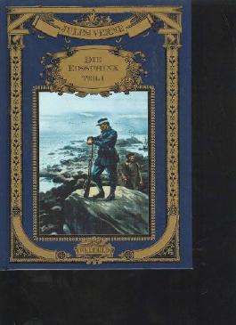 Jules Verne die Eissphinx Teil 1 , Weltbild, 176 Seiten, mit sämtlichen Farbbildern der französischen Originalausgabe, einband unten gequetscht