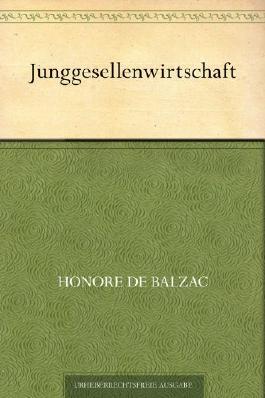 Junggesellenwirtschaft (Übersetzt von Franz Hessel)