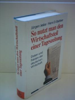 Jürgen Jeske: So nutzt man den Wirtschaftsteil einer Zeitung