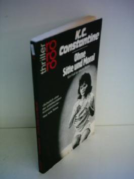 K.C. Constantine: Ohne Sitte und Moral - Ein Fall für Mario Balzic