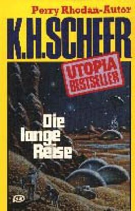 K.H.Scheer-UTOPIA BESTSELLER Taschenbuch 18, Lange Reise (..Perry Rhodan-Autor)