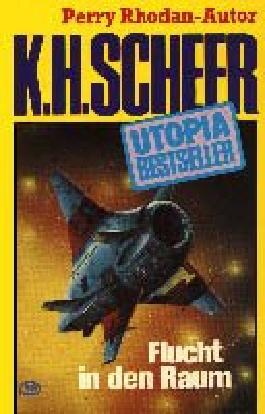 K.H.Scheer-UTOPIA BESTSELLER Taschenbuch 27, Flucht in den Raum (..Perry Rhodan-Autor)