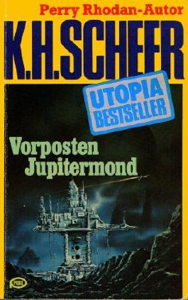 K.H.Scheer-UTOPIA BESTSELLER Taschenbuch 28, Vorposten Jupitermond (..Perry Rhodan-Autor)