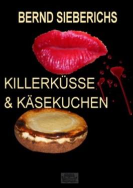 KILLERKÜSSE & KÄSEKUCHEN (Kurzkrimis mit Geschmack & Schmackes)