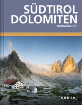 KUNTH Faszination Erde, Südtirol / Dolomiten