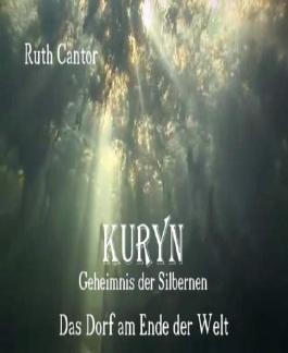 KURYN - Geheimnis der Silbernen: Teil 1 - Das Dorf am Ende der Welt