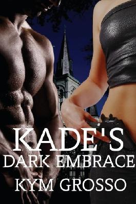Kade's Dark Embrace: Immortals of New Orleans Book 1