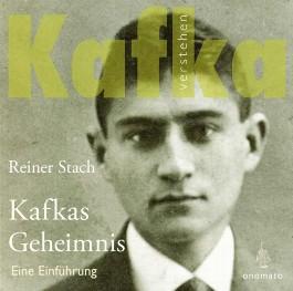 Kafkas Geheimnis. Eine Einführung