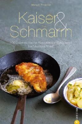 Kaiser & Schmarrn: 100 österreichische Klassiker von Backhendl bis Marillenknödel.  Ist von der Österreichischen Küche die Rede so meint man oft die Wiener ... kennen und lieben. (Cook & Style)